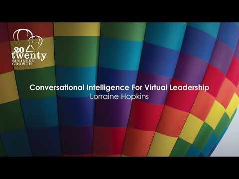 Conversational Intelligence for Virtual Leadership - Lorraine Hopkins